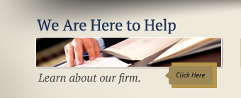 Learn how we are here to help and more about our firm.