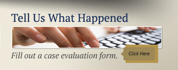 Click here to fill out a case evaluation form.